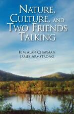 NATURE, CULTURE, AND TWO FRIENDS TALKING - NEW PAPERBACK BOOK