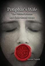 Potiphar's Wife: The Vatican's Secret and Child Sexual Abuse, , Tapsell, Kieran,