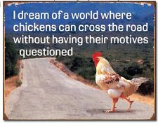 Chicken Cross Road Without Questioned Metal Tin Sign Funny Humor Wall Home Decor