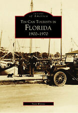 Tin Can Tourists in Florida: 1900-1970 [Images of America] [FL]