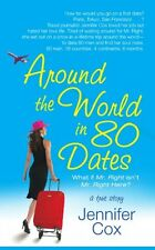 Around the World in 80 Dates: What if Mr. Right Isnt Mr. Right Here, A True Sto
