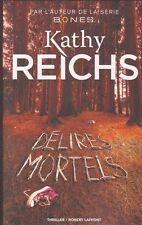 DELIRES MORTELS Kathy REICHS roman livre policier THRILLER Bones Temperance
