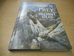 Birds of Prey of the British Isles by Martin, Brian P. Hardback Book The Cheap