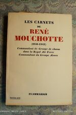 .(2162RM.1) LES CARNETS DE RENE MOUCHOTTE 1940 1943 ANDRE DEZARROIS 1949