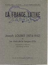 La FRANCE LATINE Centenaire Joseph LOUBET André CHANSOM Roux-Servine Léon INARD