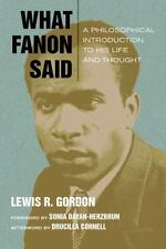 Just Ideas (FUP): What Fanon Said : A Philosophical Introduction to His Life...