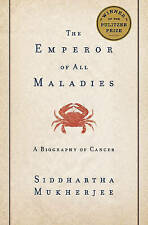 Emperor of All Maladies by Siddharta Mukherjee (Hardback, 2010)