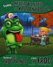 Frankly, I Never Wanted to Kiss Anybody!: The Story of the Frog Prince-ExLibrary