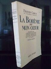 FRANCIS CARCO LA BOHEME ET MON COEUR EDIT.COMPLETE A.MICHEL SD IN 12