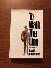 SIGNED To Walk The Line By David Quammen 1st Edition First Printing 1970