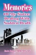 Memories of My Sister : Dealing with Sudden Death by Linda Rener (2001,...