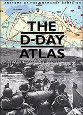 D-Day Atlas : Anatomy of the Normandy Campaign Hardcover Charles