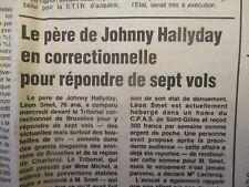 JOHNNY HALLYDAY : LEON SMET EN CORRECTIONNELLE POUR 7 VOLS - 13/01/1984 - RARE -
