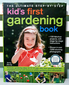 The Ultimate Step-by-step Kid's First Gardening Book by Jenny Hendy!