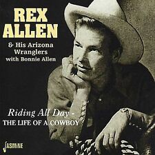 Rex Allen- Riding All Day- The Life of A Cowboy (Jasmine 3506 NEW CD)