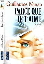 GUILLAUME MUSSO--PARCE QUE JE T'AIME--Editions POCKET.