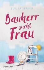 Bauherr sucht Frau von Julia Bähr (2018, Taschenbuch)