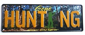 GONE HUNTING Embossed Novelty Car Number Plates, Trailers, Hunting