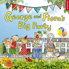 George and Flora's Big Party, Elworthy, Dr Jo, New Book
