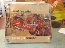 "MARK KNOPFLER "" KILL TO GET CRIMSON "" CD"