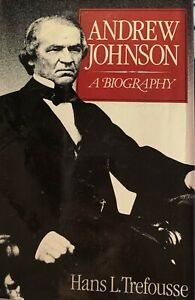 Andrew Johnson- A biography by Hans L. Trefousse. Hardcover, 379 pages.