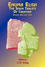 Enuma Elish: The Seven Tablets of Creation: The Babylonian and Assyrian Legends