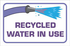 RECYCLED WATER IN USE Warning Notice sign 300x200mm on PVC board UV print