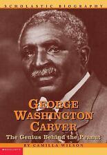 Scholastic Biography: George Washington Carver : The Genius Behind the Peanut...