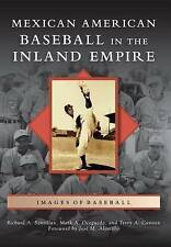NEW Mexican American Baseball in the Inland Empire (Images of Baseball)