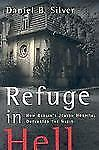 Refuge in Hell: How Berlin's Jewish Hospital Outlasted the Nazis by Silver, Dan