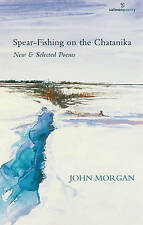 Spear-Fishing on the Chatanika: New & Selected Poems (Salmon Poetry)