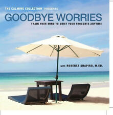 The Calming Collection - Goodbye Worries Meditation Guided CD by Roberta Shapiro