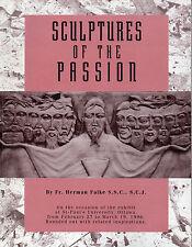 SCULPTURES OF THE PASSION St Paul's University Ottawa Exhibit Father Herman Falk