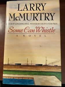 Some Can Whistle by Larry McMurtry Signed 1st Edition / Print (1989, Hardcover)