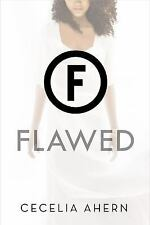Flawed: A Novel by Ahern, Cecelia , Hardcover