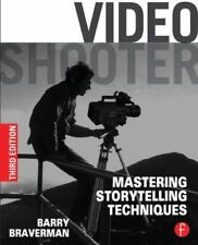 Video Shooter, Third Edition: Storytelling with HD Cameras by Braverman, Barry