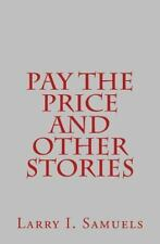 Pay the Price and Other Stories by Larry Samuels (2014, Paperback)