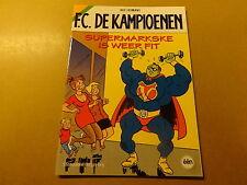 STRIP / F.C. DE KAMPIOENEN: SUPERMARKSKE IS WEER FIT   Herdruk 2014