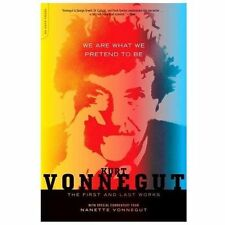 We Are What We Pretend To Be: The First and Last Works, Vonnegut, Kurt, Good Boo