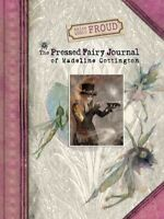 Pressed Fairy Journal of Madeline Cottington, Hardcover by Froud, Wendy; Frou...