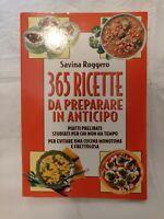 365 Ricette da preparare in anticipo (Savina Roggero)