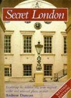 Secret London; Exploring the Hidden City, with Original Walks and Unusual Plac,