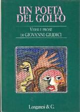 GIUDICI Giovanni (Le Grazie, La Spezia 1924), Un poeta del Golfo. Versi e prose