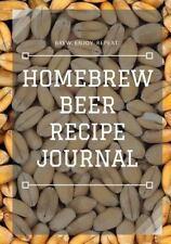 Homebrew Beer Recipe Journal: By Eric Braun