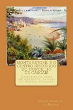 Monte Estoril e o Centro Histórico Do Concelho de Cascais : Contributo para...