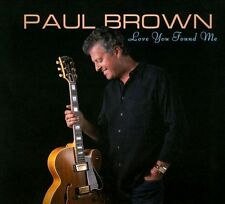 CD: Love You Found Me by Paul Brown (Digipak)