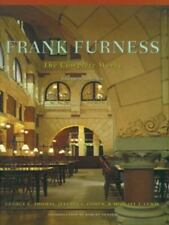 Frank Furness : The Complete Works by Michael J. Lewis, George E. Thomas and Jef