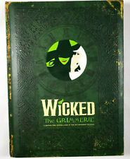 Wicked : Grimmerie, Behind-the-Scenes Look at Hit Broadway Musical FIRST EDITION