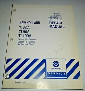 "New Holland TL80A TL90A TL100A Tractor ""ENGINE & CLUTCH"" Repair Manual NH 2004"