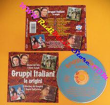 CD Compilation GRUPPI ITALIANI LE ORIGINI CDDV 5981 no lp mc dvd vhs(C26)